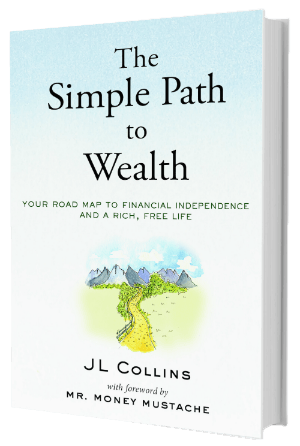 The Simple Path to Wealth Book by JL Collins